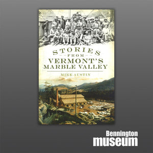 History Press: Book, 'Stories from Vermont's Marble Valley'