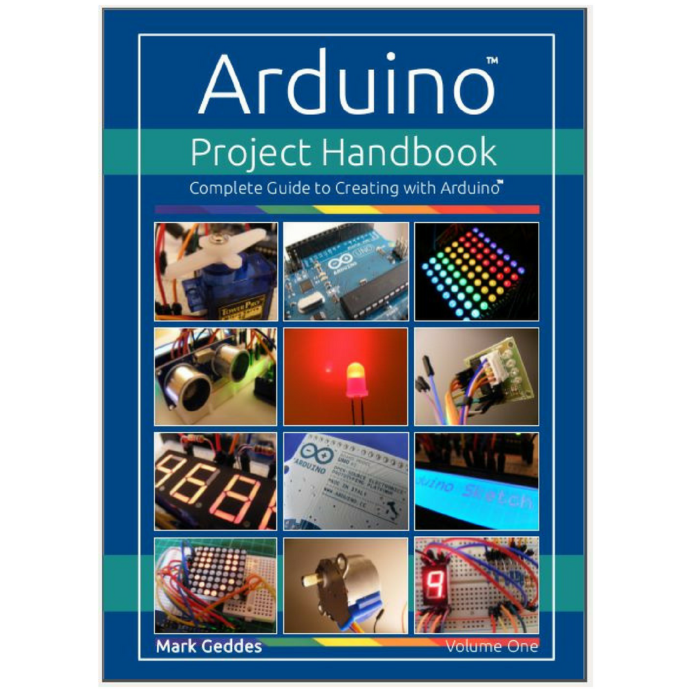 Arduino Project Handbook - Complete Guide To Creating With Arduino