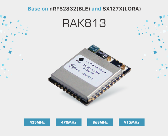 RAK813 LoRaB BLE 5 and LoRa Module (based on nRF52832 and SX127x)