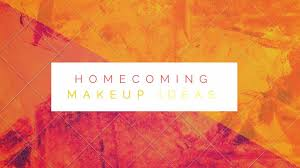 Five Easy Makeup Looks for Homecoming 2019