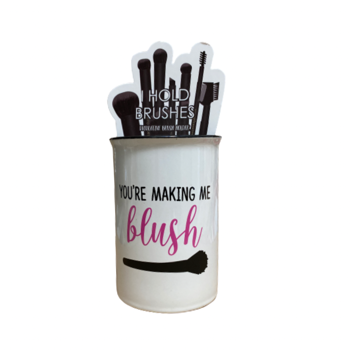 Makeup Brush Holder You Are Making Me Blush