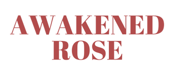 AWAKENED ROSE