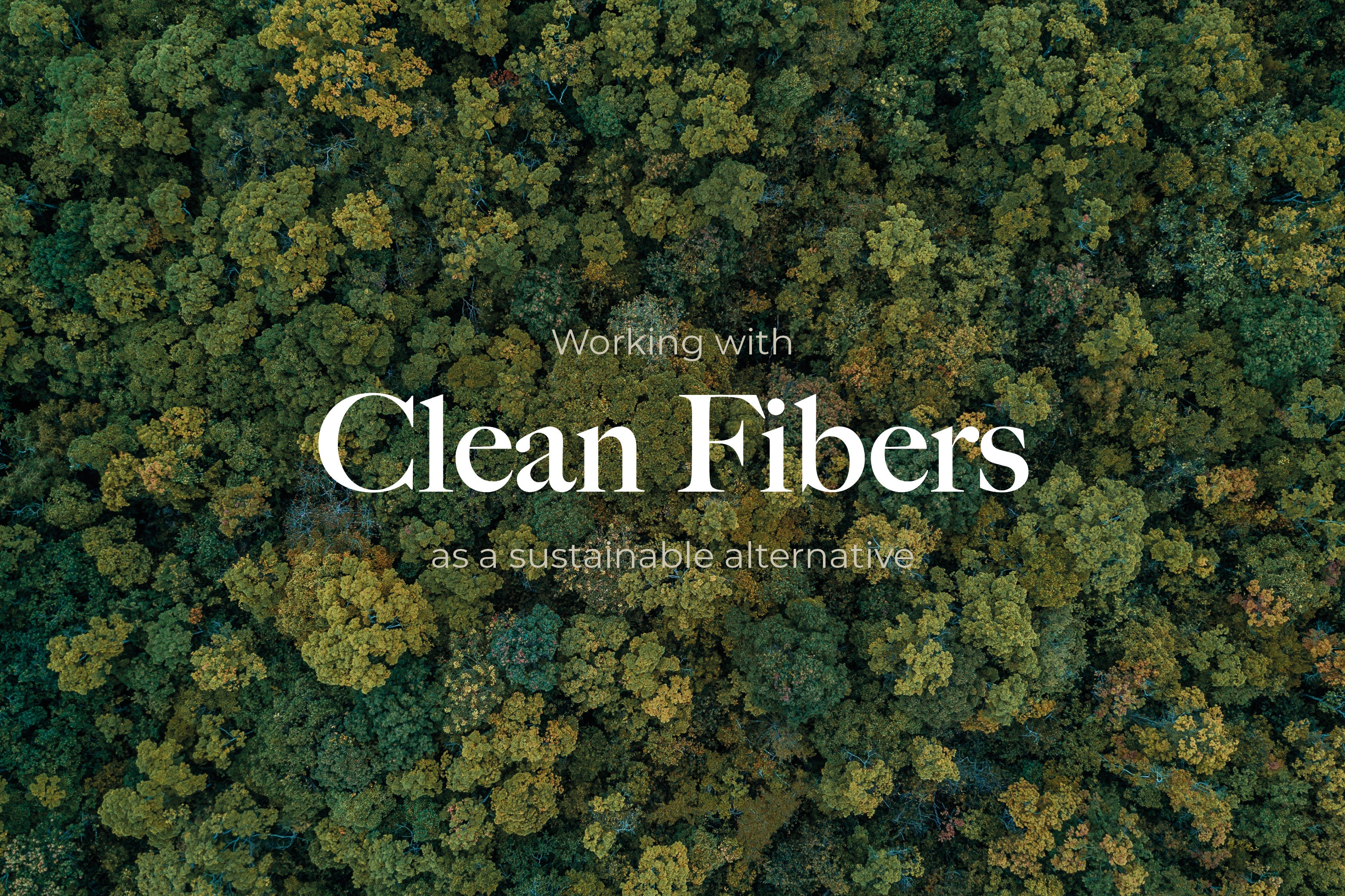 Working with clean fibers as a sustainable alternative