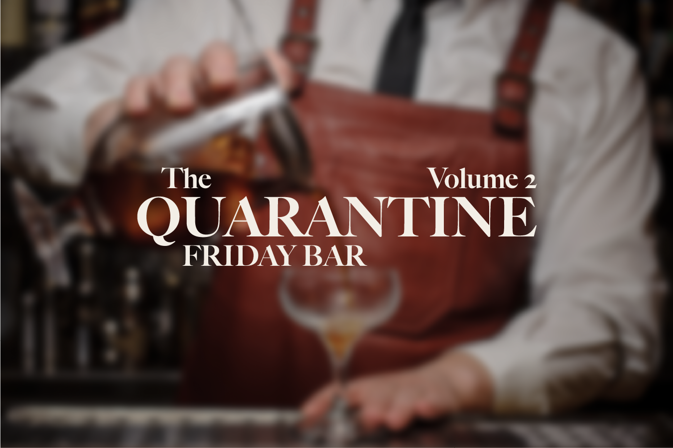 Quarantine Friday Bar Vol. 2 - 5 New Cocktails For The Virtual Hangout