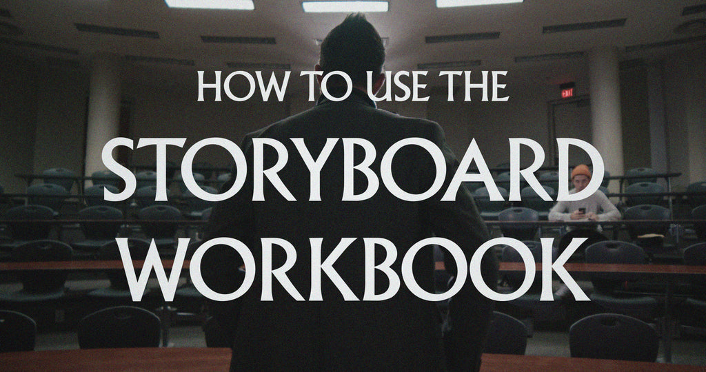 How to Use the Storyboard Workbook