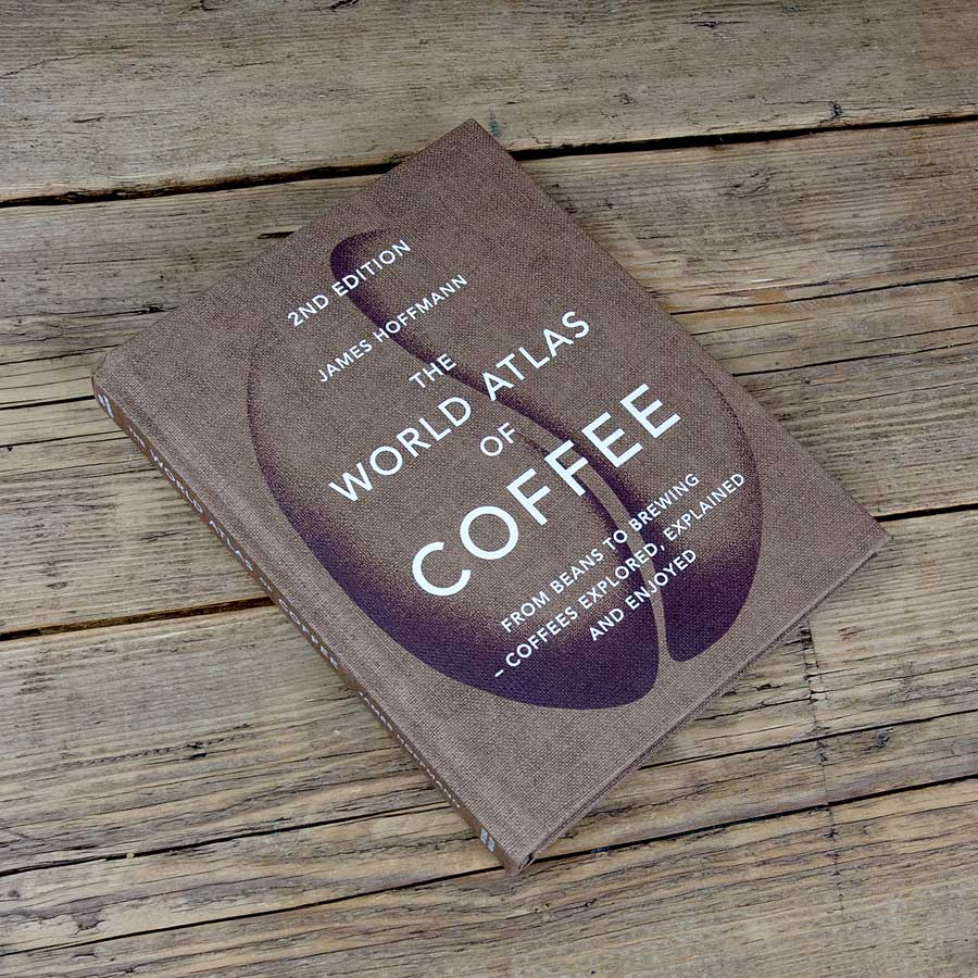 The World Atlas of Coffee - James Hoffman