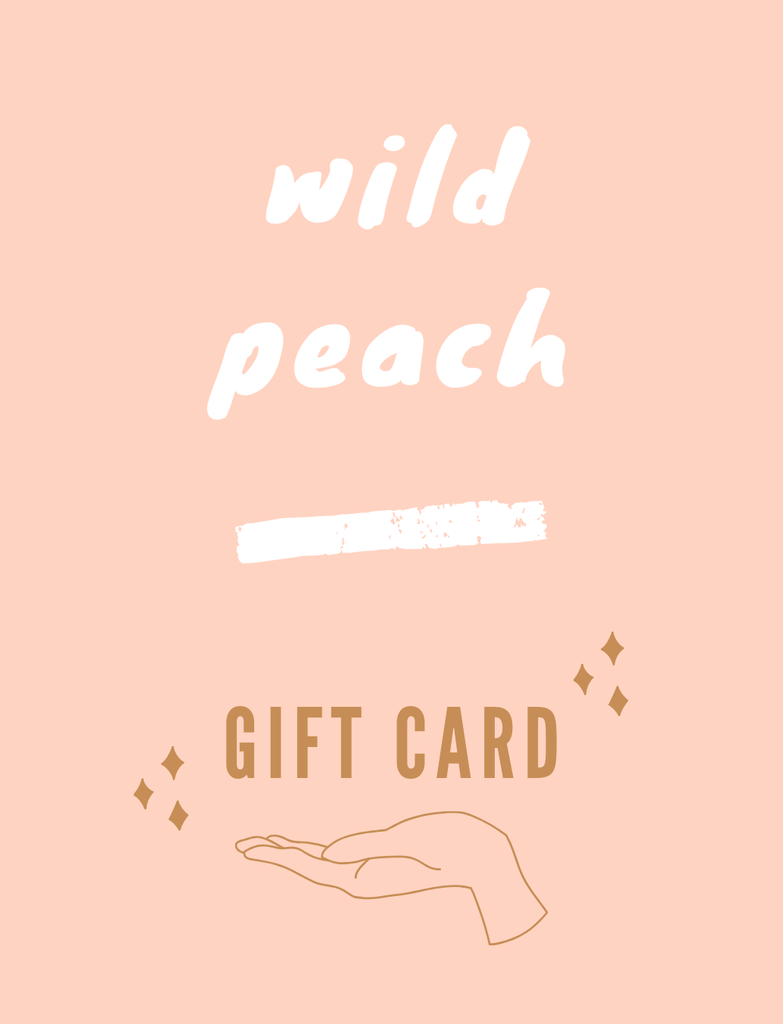 Gift Card / Choose Your Amount WILD PEACH