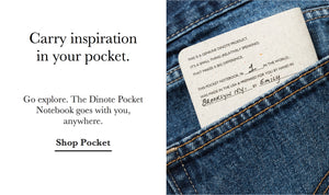 Carry inspiration in your pocket. Go explore. The Dinote Pocket Notebook goes with you, anywhere.