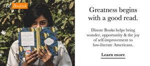 Greatness begins with a good read. Dinote Books helps bring wonder, opportunity & the joy of self-improvement to  low-literate Americans.