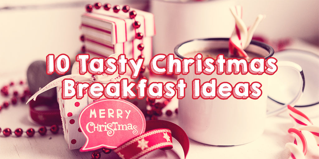 10 Tasty Christmas Breakfast Ideas