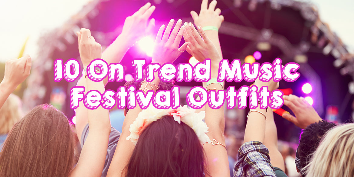 10 On Trend Music Festival Outfits