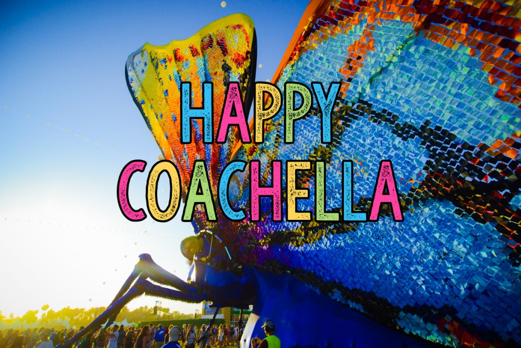 happy coachella