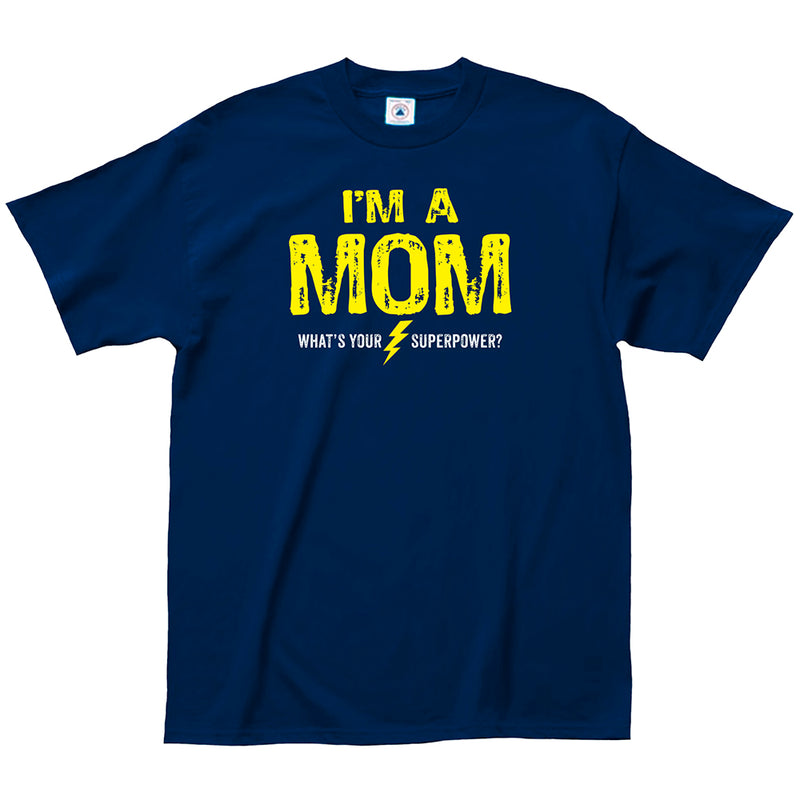 "Adult-Women's-Blue-""I'm-a-Mom-What-is-Your-Superpower""-Shirt"