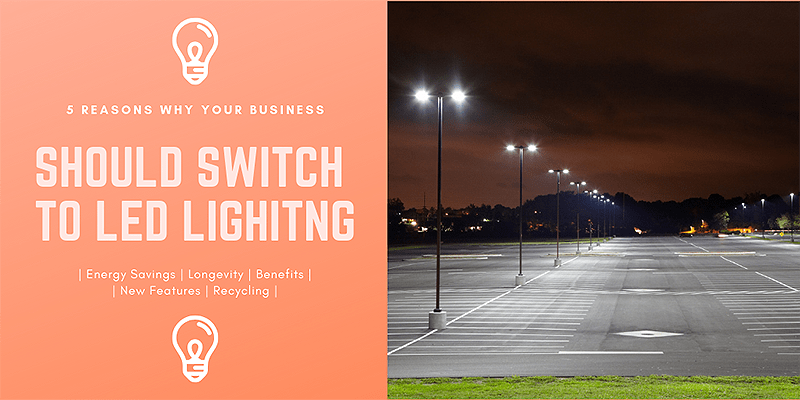 5 Reasons Why Your Business Should Switch over To LED Lighting