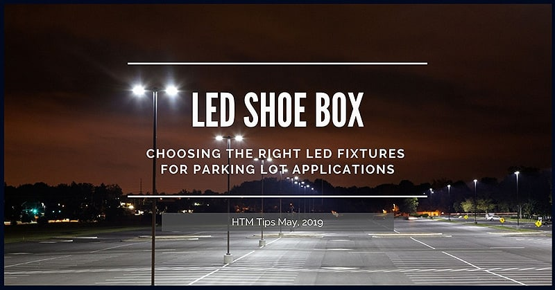 Choosing The Right LED Shoe Box for Parking Lot Lighting
