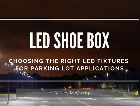 Key Points to Choose the Right LED Shoebox Fixtures for your Parking Lot