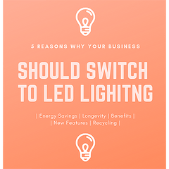 5 Reasons Why Your Business Should Switch to LED Lighting