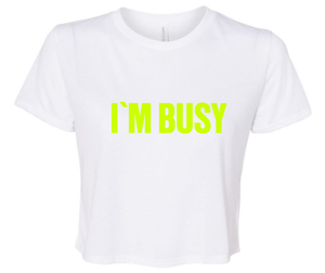 IM BUSY CROP T-SHIRT
