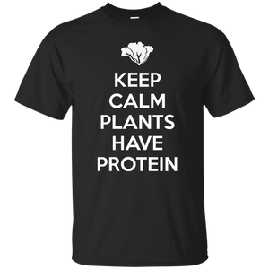 Keep Calm Plants Have Protein T-Shirt