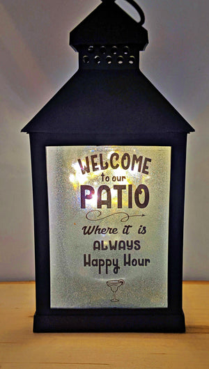 Welcome to our patio..where it is always happy hour LED Lantern
