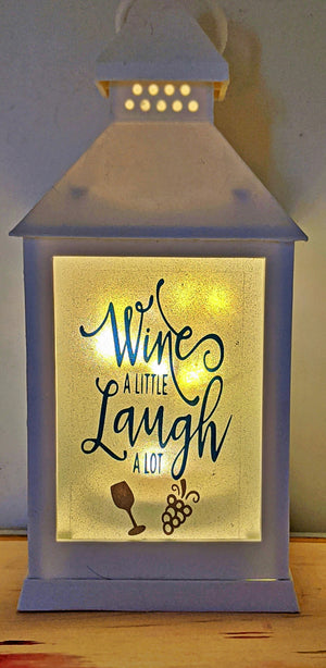Wine a Little, Laugh A Lot LED Lantern