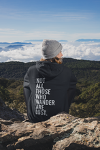 Load image into Gallery viewer, Not All Those Who Wander Are Lost- Unisex Hoodie