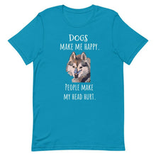 Load image into Gallery viewer, Dogs Make Me Happy- Unisex T-Shirt