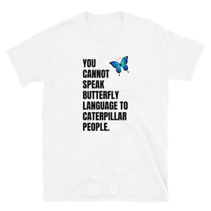 Butterfly Language Unisex T-Shirt