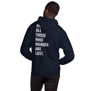 Not All Those Who Wander Are Lost- Unisex Hoodie