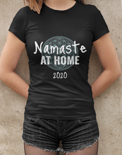 Load image into Gallery viewer, Namaste at Home- 2020 Unisex T-Shirt