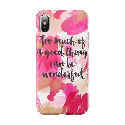 Too Much Good Thing Quote iPhone Case Pacific Bling