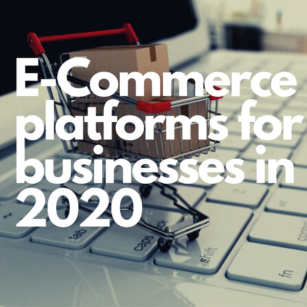 5 Best E-Commerce Platforms for Small Businesses in 2020