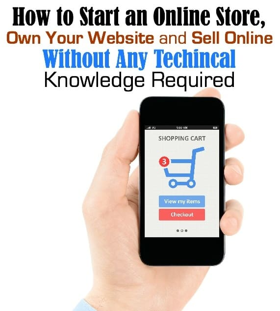How-to-Start-an-Online-Store-Own-Your-Website-and-Sell-Online-Without-Any-Technical-Knowledge-Required