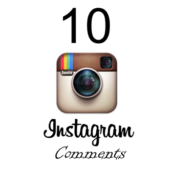 10 Instagram comments