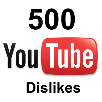 500 YouTube Dislikes