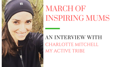 March of Inspiring Mums - Charlotte Mitchell