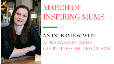 March of Inspiring Mums - Anna Parker-Naples