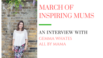 March of Inspiring Mums - Gemma Whates