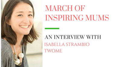 March of Inspiring Mums - Isabella Strambio