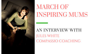 March of Inspiring Mums - Jules White