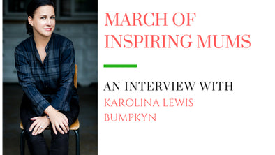 March of Inspiring Mums - Karolina Lewis