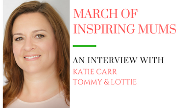 March of Inspiring Mums - Katie Carr