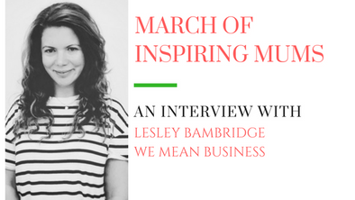 March of Inspiring Mums - Lesley Bambridge