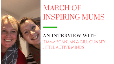 March of Inspiring Mums - Jemma Scanlan & Gill Gunbey
