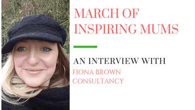 March of Inspiring Mums - Fiona Brown