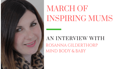 March of Inspiring Mums - Rosanna Gilderthorp