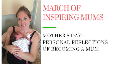 Mother's Day - a personal reflection of becoming a mum