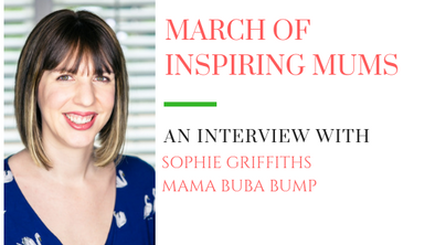 March of Inspiring Mums - Sophie Griffiths