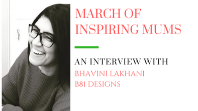 March of Inspiring Mums - Bhavini Lakhani