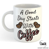 A Good Day Starts With Coffee Funny Mug/Cup